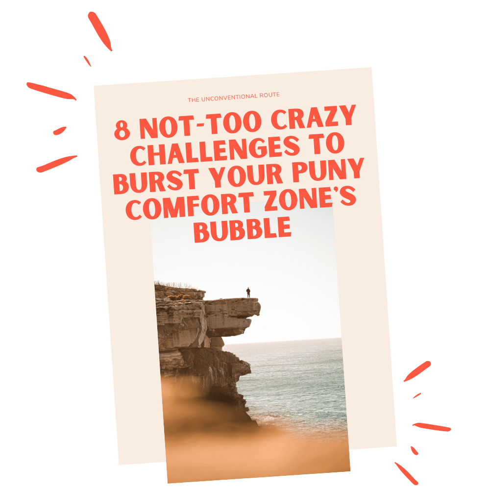 8 Not Too Crazy Challenges to Burst Your Puny Comfort Zone's Bubble