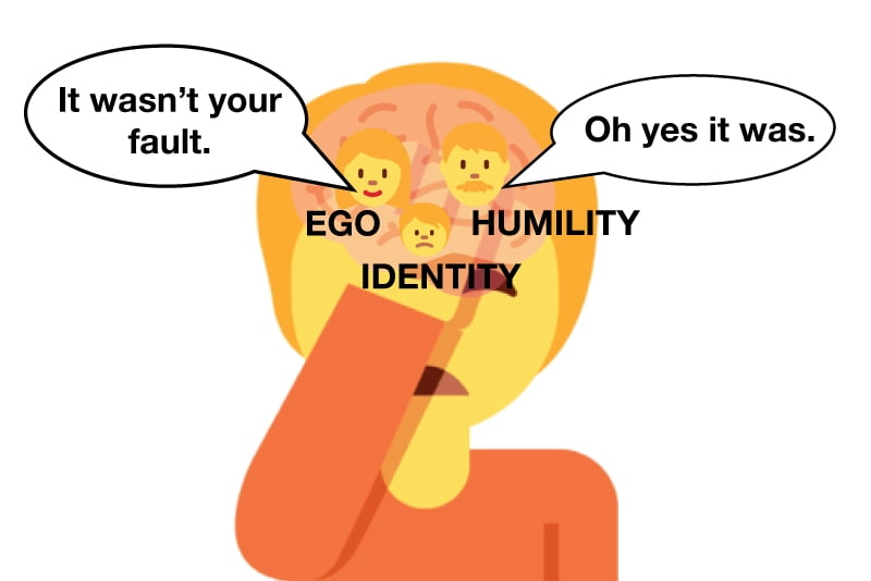 Humilty and ego competing for your attention after making a mistake.